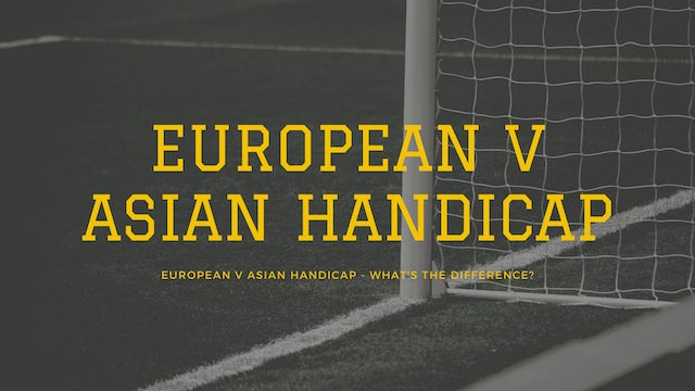 european-v-asian-handicap-what-is-the-difference