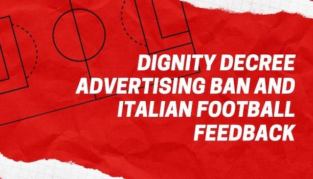 Dignity decree advertising ban and Italian football feedback