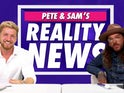 Pete Wicks and Sam Thompson's Reality News
